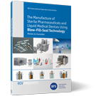The Manufacture of Sterile Pharmaceuticals and Liquid Medical Devices Using Blow-Fill-Seal Technology